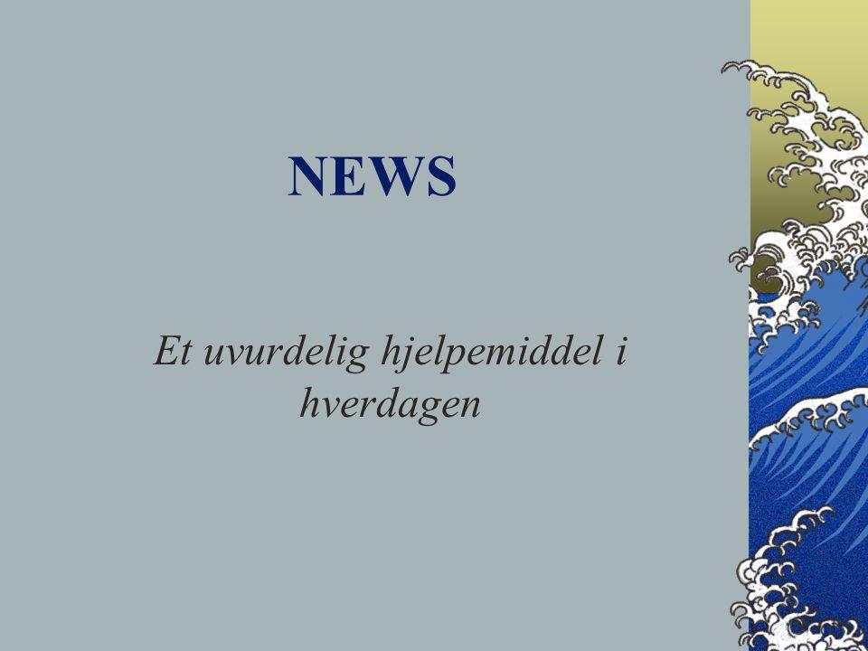 NEWS Et uvurdelig hjelpemiddel i hverdagen
