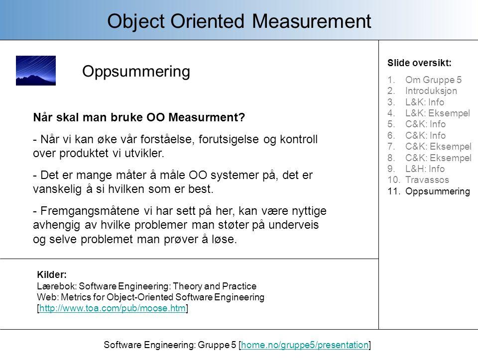Oppsummering Slide oversikt: 1.Om Gruppe 5 2.Introduksjon 3.L&K: Info 4.L&K: Eksempel 5.C&K: Info 6.C&K: Info 7.C&K: Eksempel 8.C&K: Eksempel 9.L&H: I