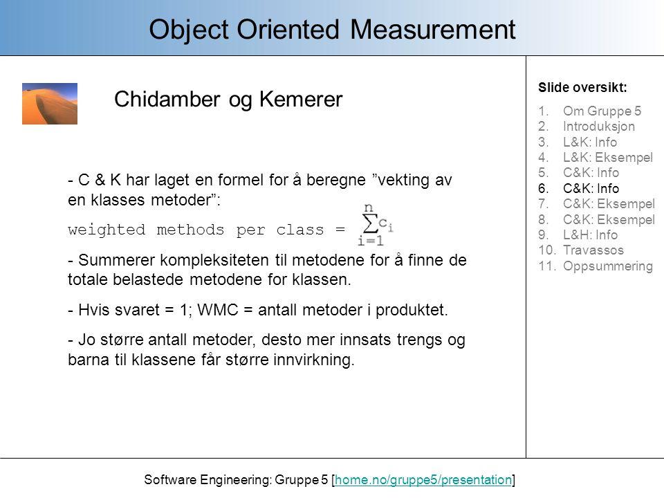 Chidamber og Kemerer Object Oriented Measurement Software Engineering: Gruppe 5 [home.no/gruppe5/presentation]home.no/gruppe5/presentation - C & K har også definert en klasses dybde i arv til å være maksimum lengde i stien i hierarkiet fra klassen til roten i arve-treet.