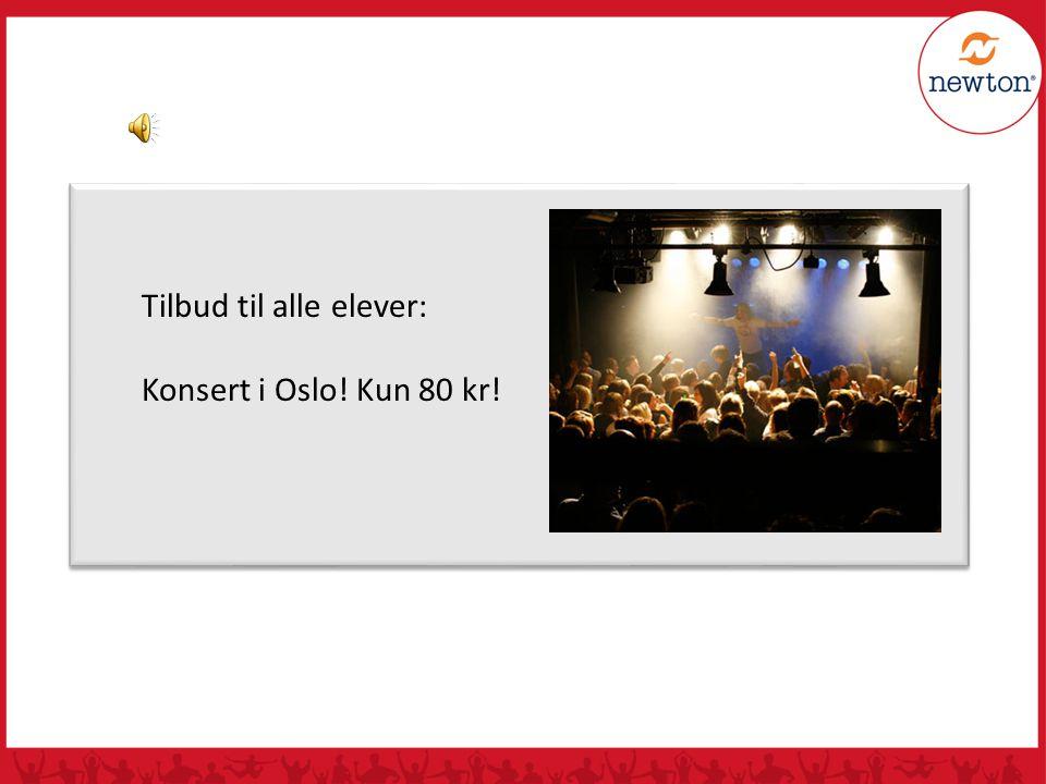 Tilbud til alle elever: Konsert i Oslo! Kun 80 kr!