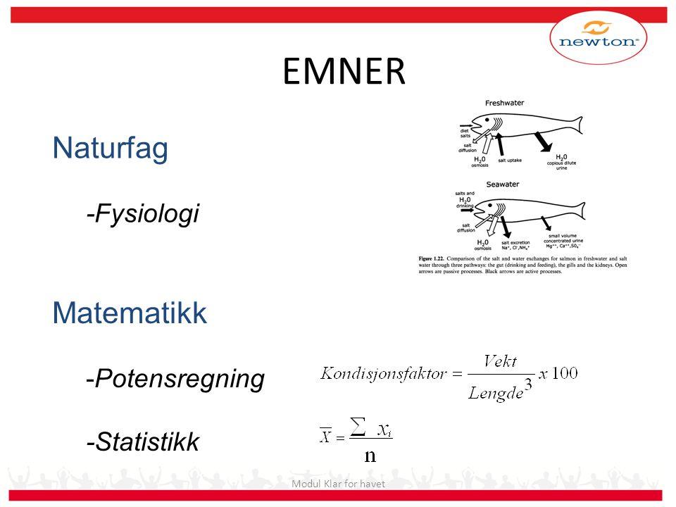 EMNER Modul Klar for havet Naturfag -Fysiologi Matematikk -Potensregning -Statistikk