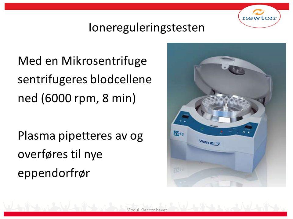 Ionereguleringstesten Med en Mikrosentrifuge sentrifugeres blodcellene ned (6000 rpm, 8 min) Plasma pipetteres av og overføres til nye eppendorfrør Mo