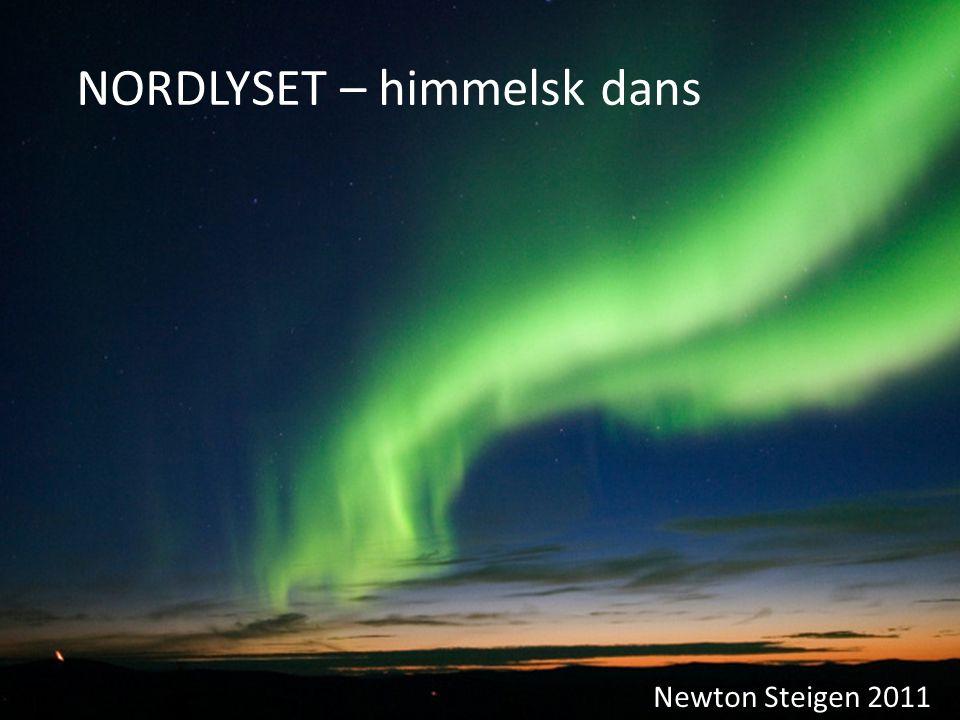 NORDLYSET – himmelsk dans Newton Steigen 2011
