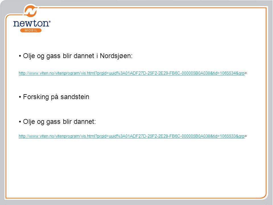 Olje og gass blir dannet i Nordsjøen: http://www.viten.no/vitenprogram/vis.html?prgid=uuid%3A01ADF27D-25F2-2E29-FB6C-000005B0A038&tid=1065534&grphttp: