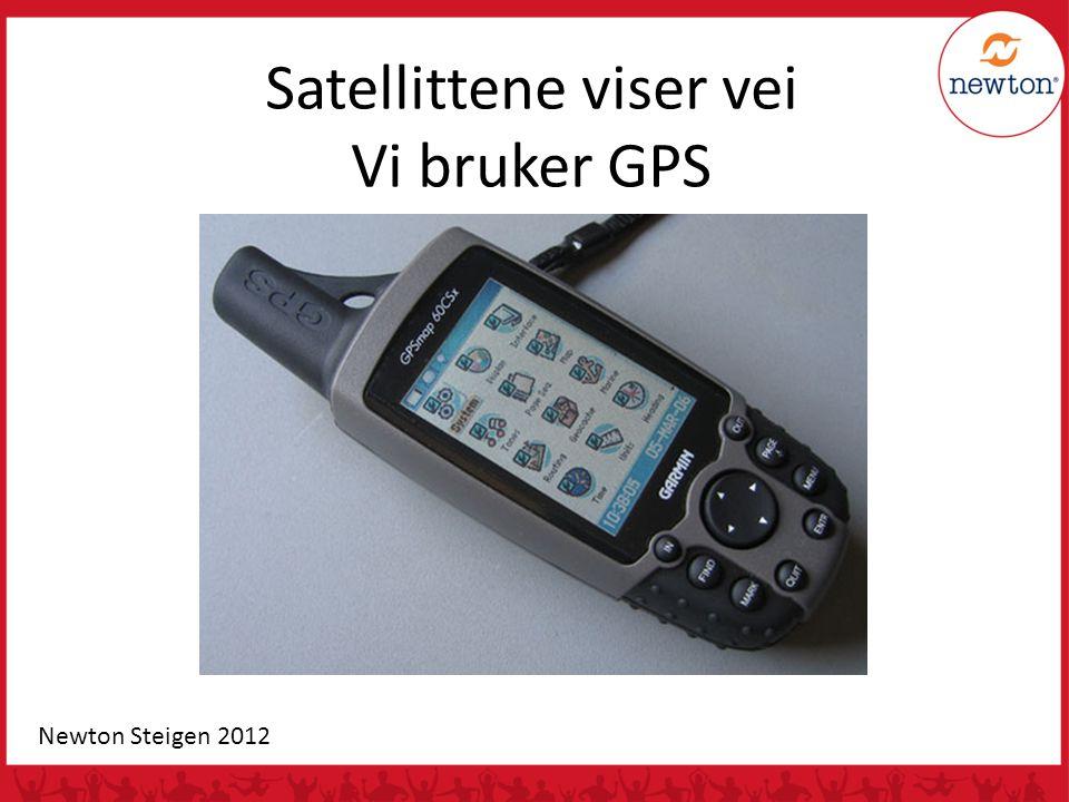 GPS = Global Positioning System Satellittbasert navigasjonssystem Dekker hele verden 24 satellitter sender radiosignaler Nøyaktighet 5-10 m Opprinnelig for det amerikanske forsvaret