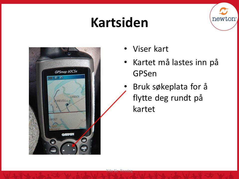Kartsiden Viser kart Kartet må lastes inn på GPSen Bruk søkeplata for å flytte deg rundt på kartet Nils Kr.