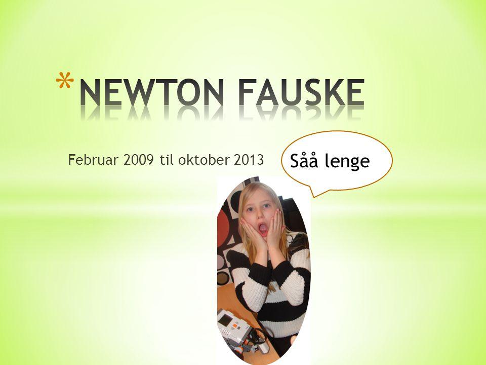 Februar 2009 til oktober 2013 Såå lenge