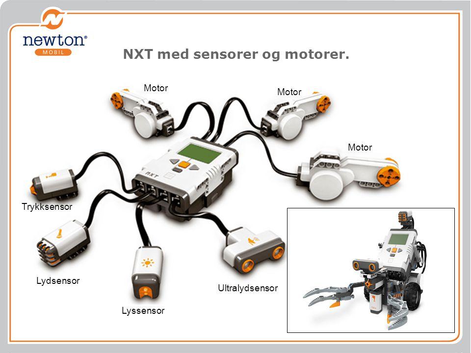 NXT med sensorer og motorer. Ultralydsensor Lyssensor Lydsensor Trykksensor Motor