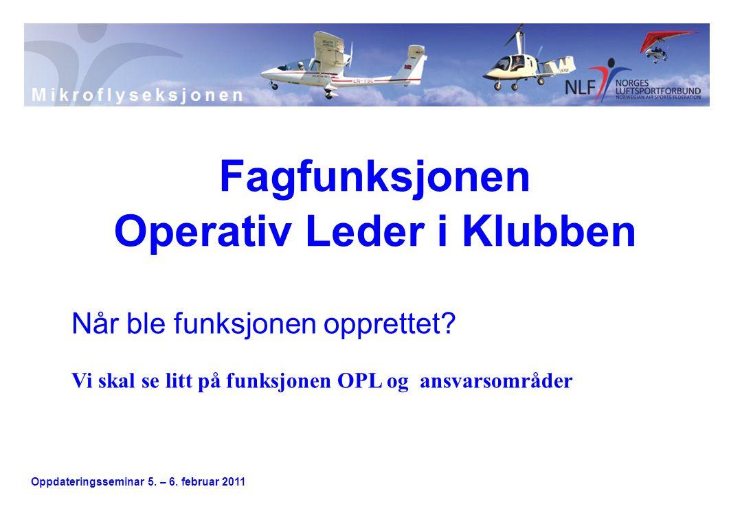 Oppdateringsseminar 5. – 6. februar 2011 Når ble funksjonen opprettet.