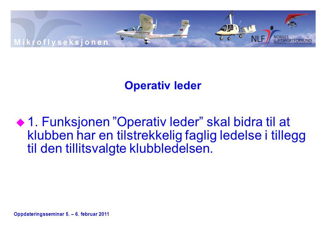 Oppdateringsseminar 5. – 6. februar 2011 Operativ leder u 1.