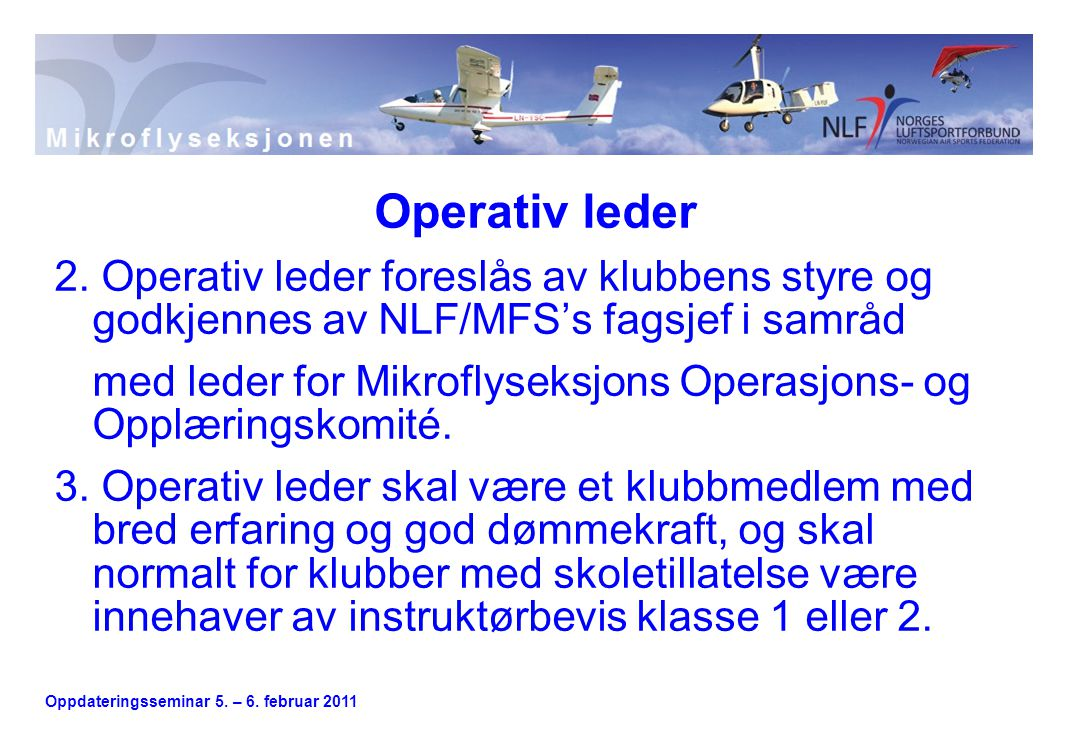Oppdateringsseminar 5. – 6. februar 2011 Operativ leder 2.
