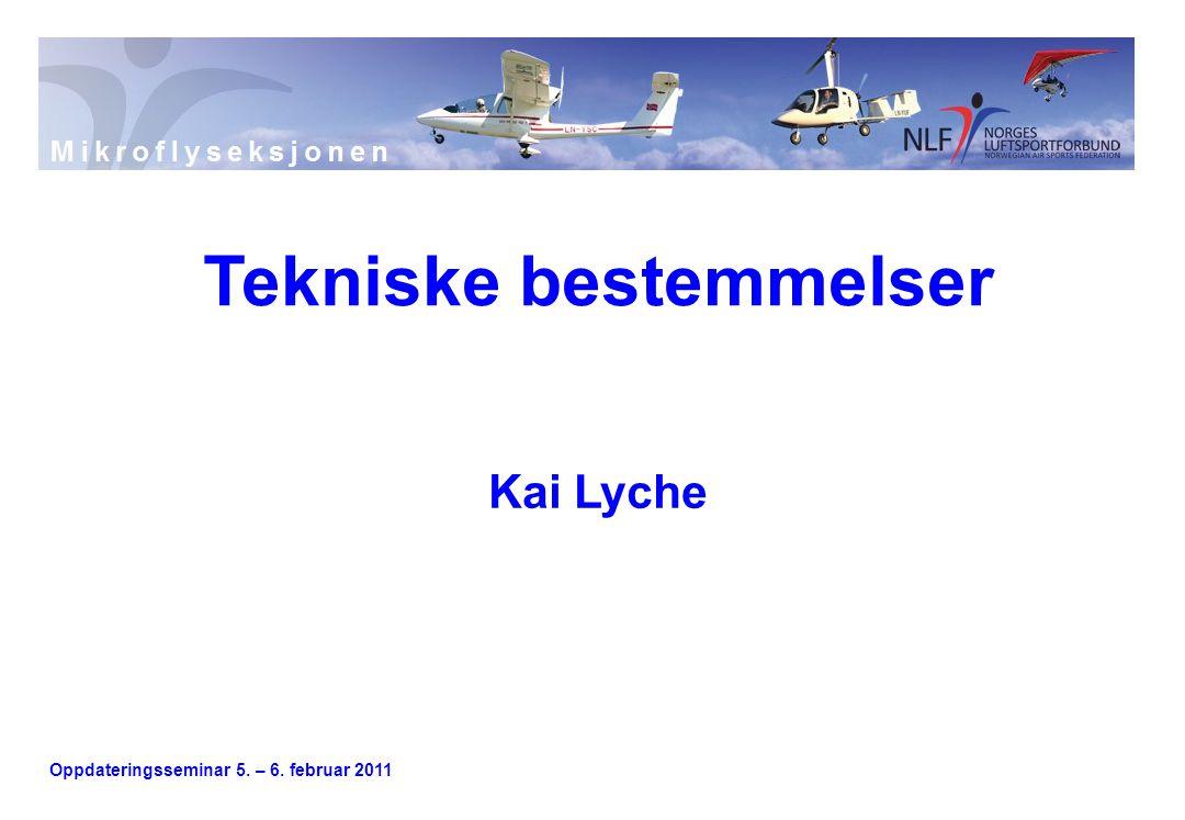 Oppdateringsseminar 5. – 6. februar 2011 Kai Lyche Tekniske bestemmelser