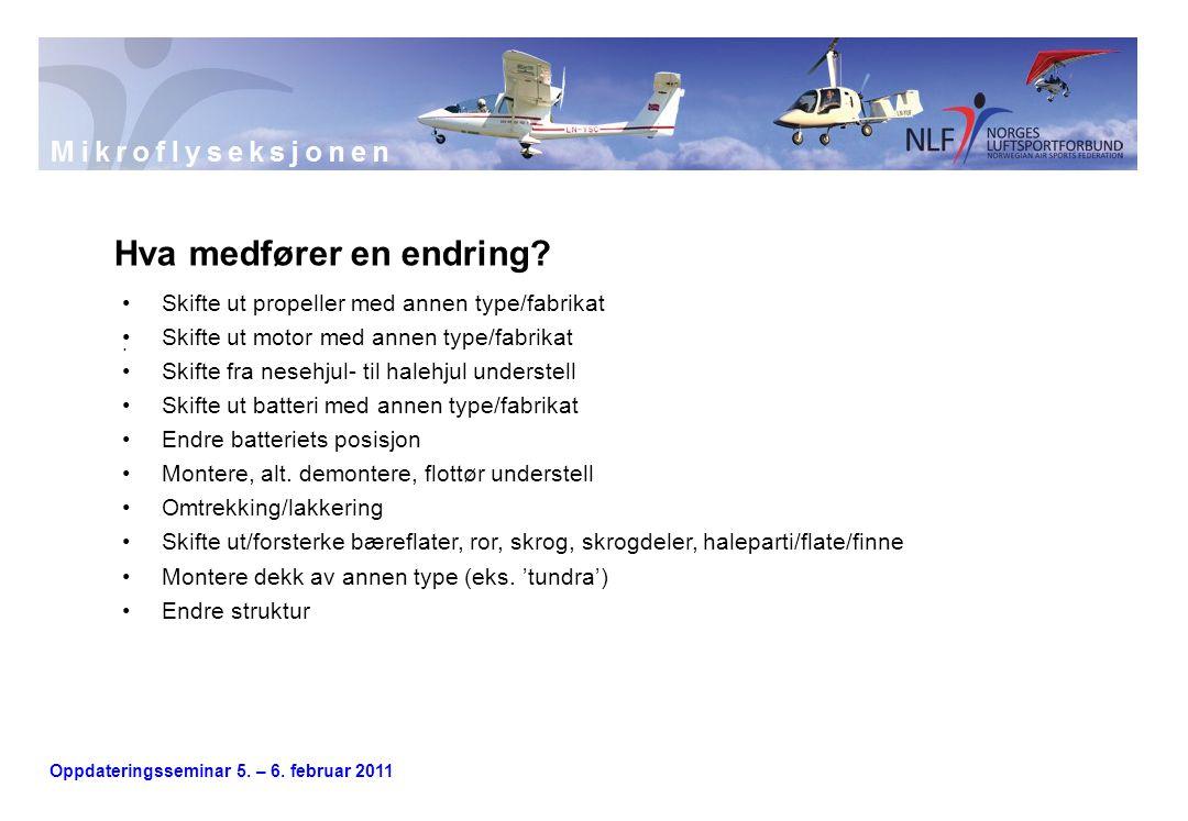 Oppdateringsseminar 5. – 6. februar 2011. Hva medfører en endring.
