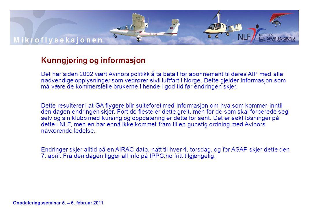 Oppdateringsseminar 5. – 6. februar 2011 Kunngjøring og informasjon Det har siden 2002 vært Avinors politikk å ta betalt for abonnement til deres AIP