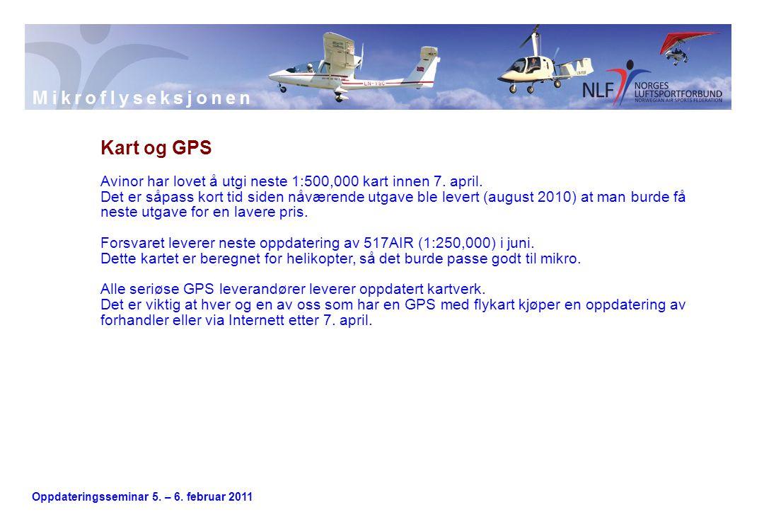 Oppdateringsseminar 5. – 6. februar 2011 Kart og GPS Avinor har lovet å utgi neste 1:500,000 kart innen 7. april. Det er såpass kort tid siden nåværen