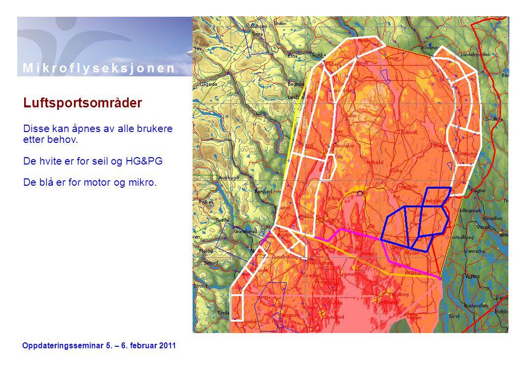Oppdateringsseminar 5. – 6. februar 2011 Luftsportsområder Disse kan åpnes av alle brukere etter behov. De hvite er for seil og HG&PG De blå er for mo