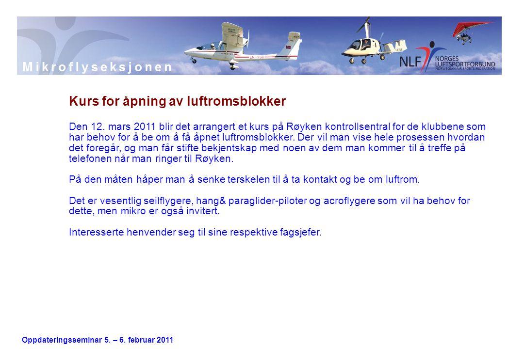 Oppdateringsseminar 5. – 6. februar 2011 Kurs for åpning av luftromsblokker Den 12. mars 2011 blir det arrangert et kurs på Røyken kontrollsentral for