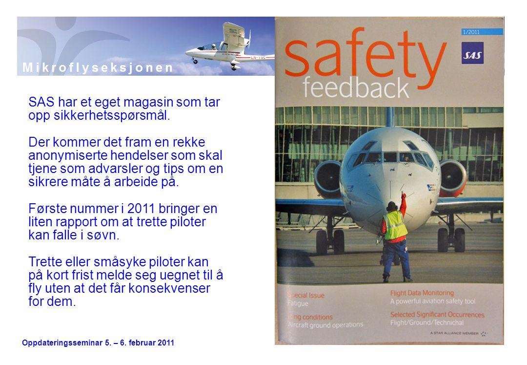 Oppdateringsseminar 5. – 6. februar 2011 SAS har et eget magasin som tar opp sikkerhetsspørsmål. Der kommer det fram en rekke anonymiserte hendelser s