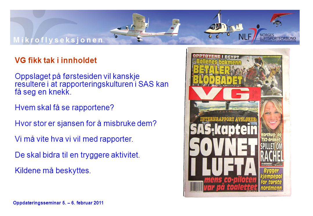 VG fikk tak i innholdet Oppslaget på førstesiden vil kanskje resultere i at rapporteringskulturen i SAS kan få seg en knekk.