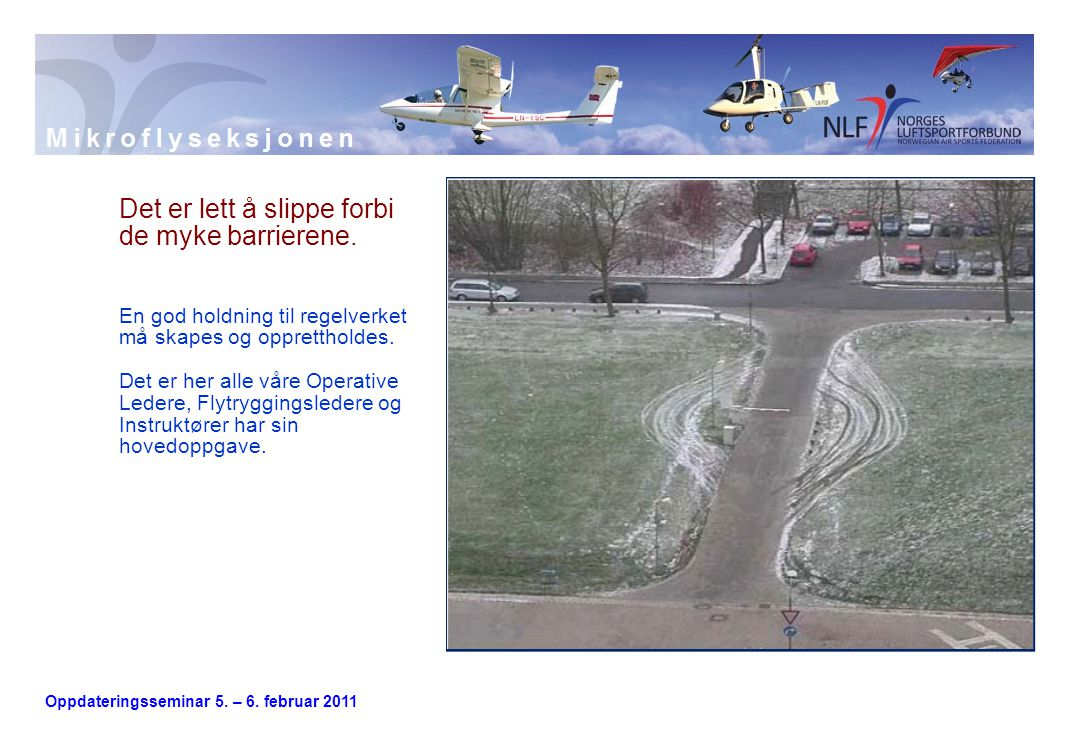 Oppdateringsseminar 5. – 6. februar 2011 Det er lett å slippe forbi de myke barrierene.
