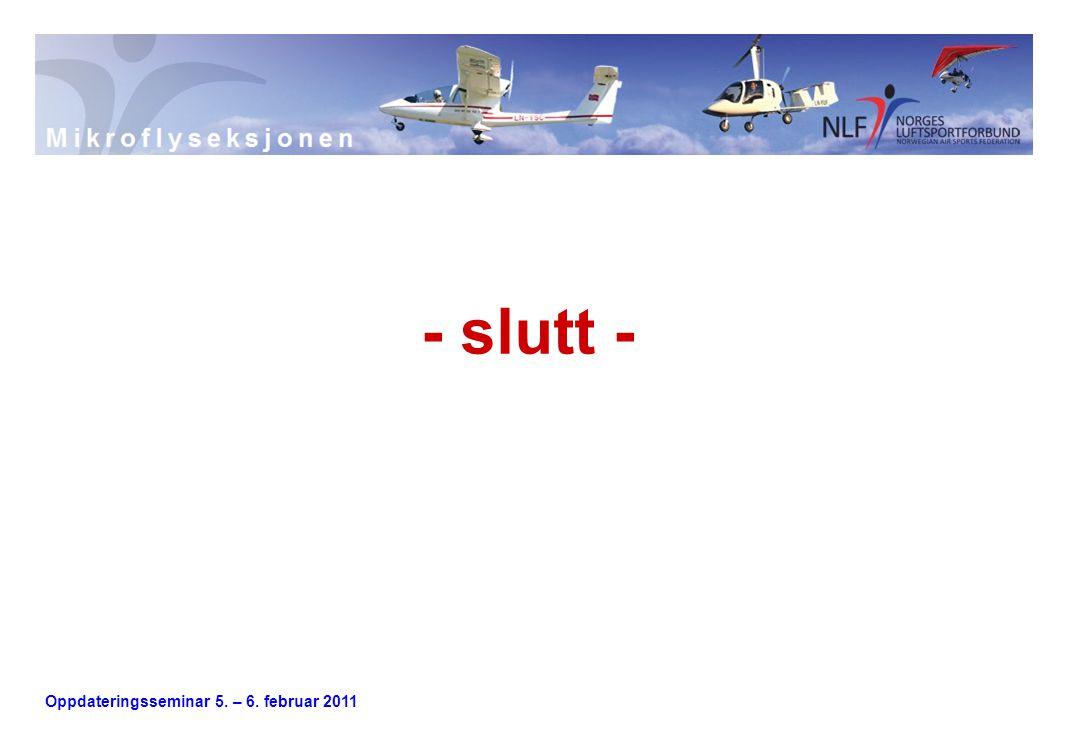 Oppdateringsseminar 5. – 6. februar 2011 - slutt -