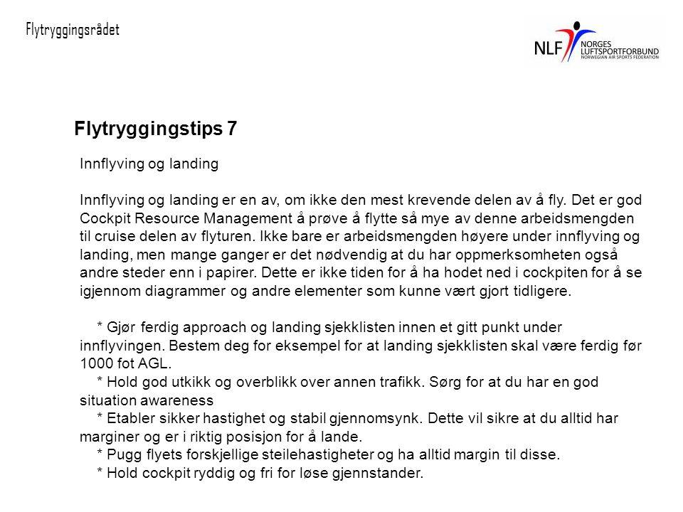 Flytryggingsrådet Flytryggingstips 7 Innflyving og landing Innflyving og landing er en av, om ikke den mest krevende delen av å fly.