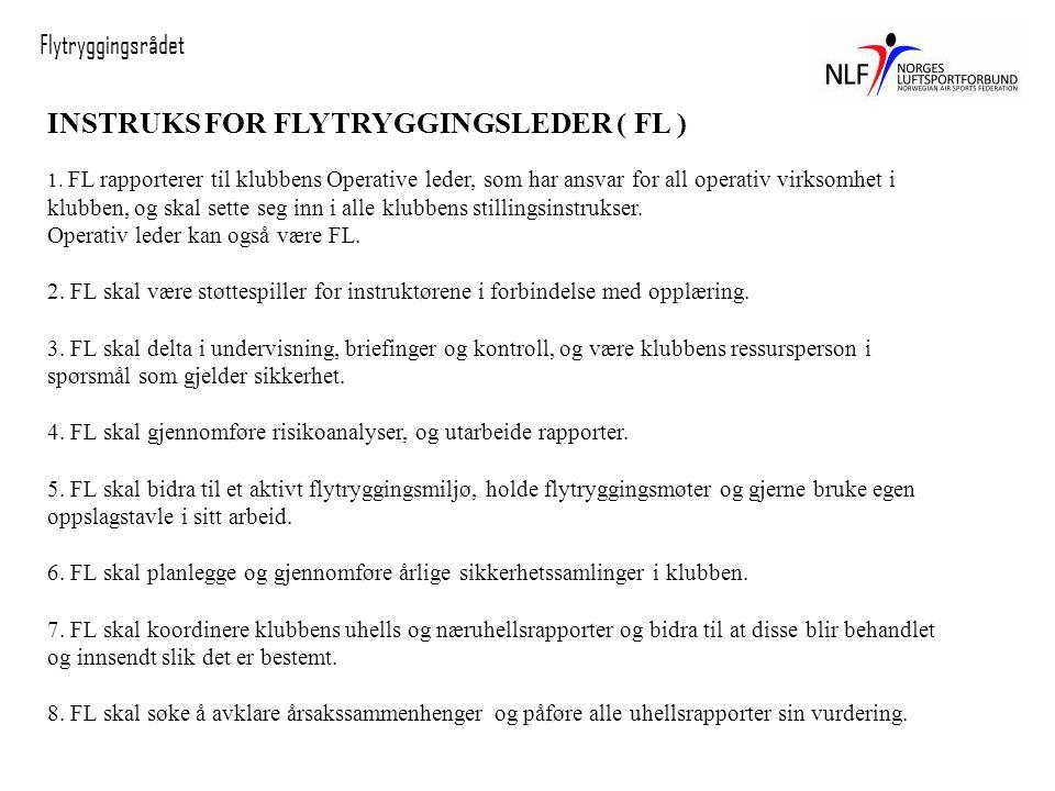 Flytryggingsrådet INSTRUKS FOR FLYTRYGGINGSLEDER ( FL ) 1.
