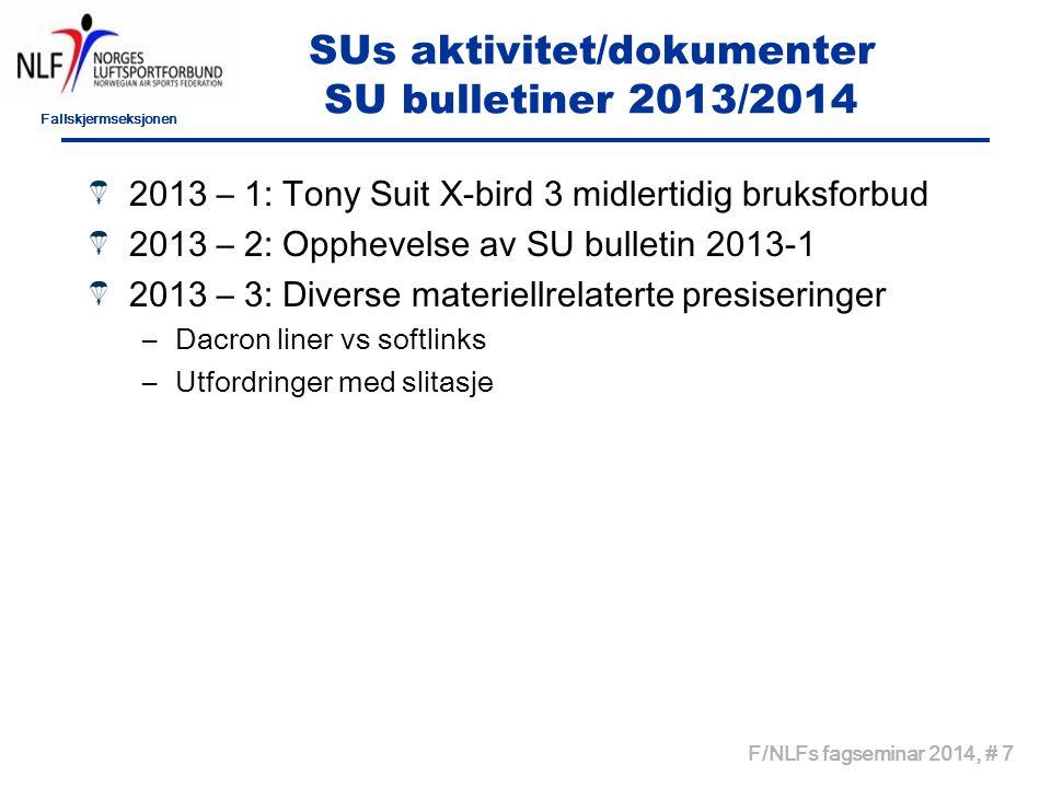 Fallskjermseksjonen F/NLFs fagseminar 2014, # 8 SUs aktivitet/dokumenter Service bulletiner 2013/2014 2014 – 1: Forsvarets salg av Techno 240 påminnelse om gyldige serviceordrer på materiellet.