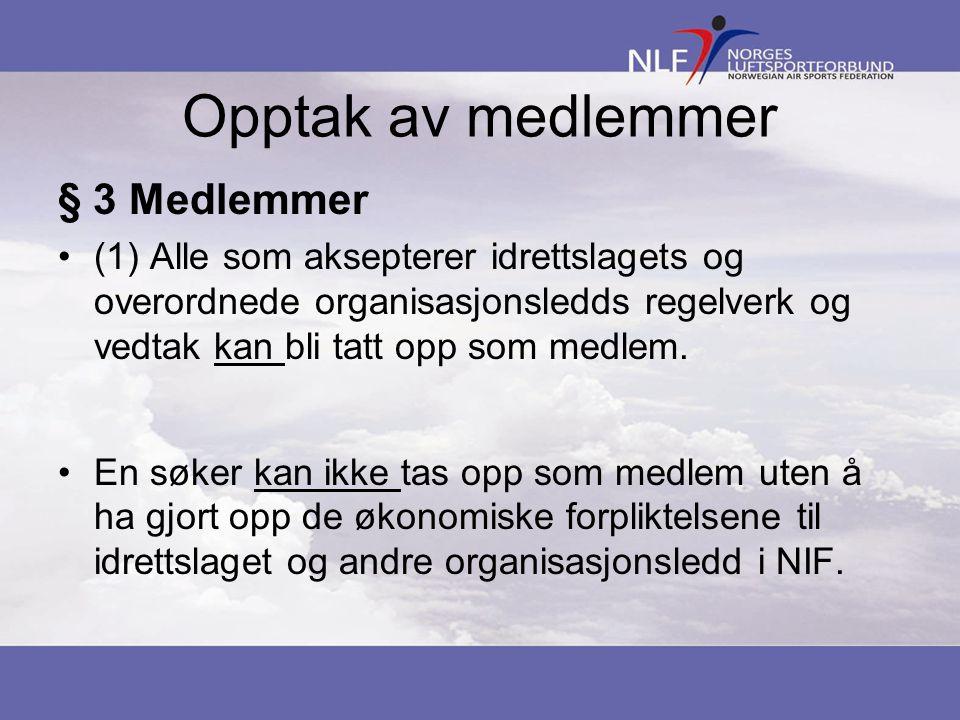 Opptak av medlemmer - nytt § 3 Medlemmer (2) Medlemskap kan nektes i særlige tilfeller.