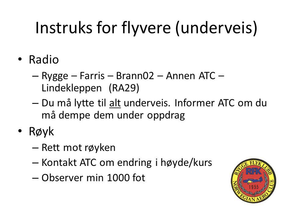 Instruks for flyvere (underveis) Radio – Rygge – Farris – Brann02 – Annen ATC – Lindekleppen (RA29) – Du må lytte til alt underveis.