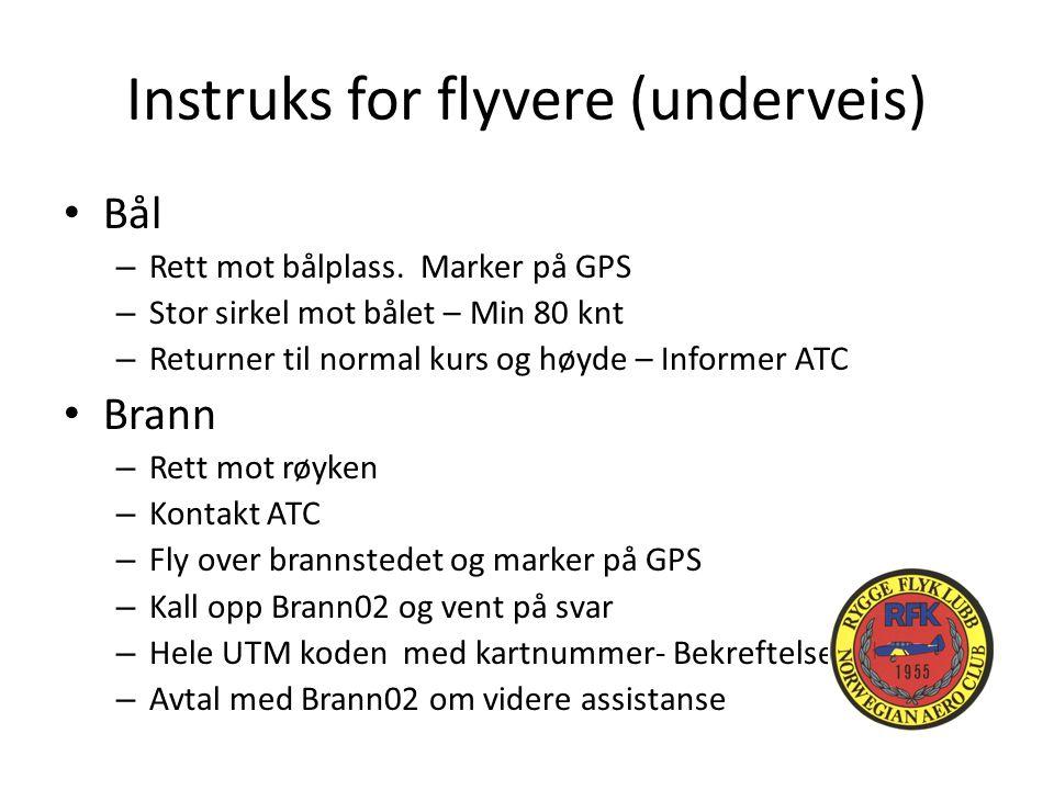Instruks for flyvere (underveis) Bål – Rett mot bålplass.