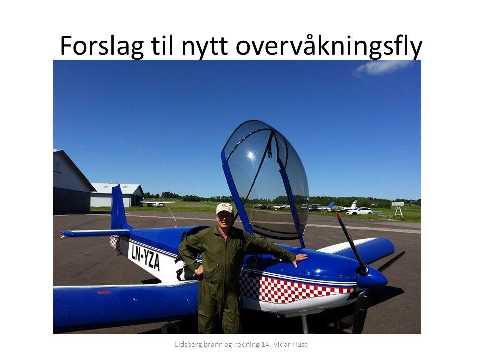 Forslag til nytt overvåkningsfly Eidsberg brann og redning 14. Vidar Husa