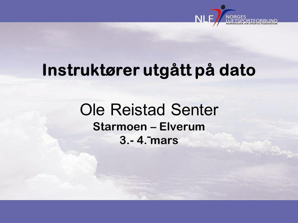 Instruktører utgått på dato Ole Reistad Senter Starmoen – Elverum 3.- 4. mars -