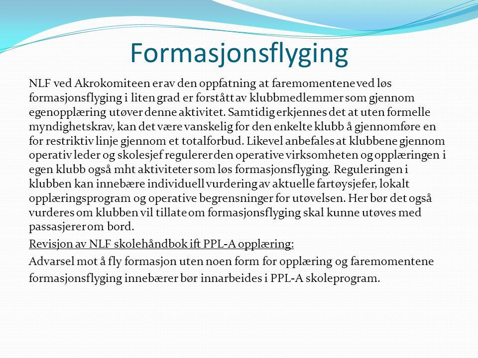 Formasjonsflyging NLF ved Akrokomiteen er av den oppfatning at faremomentene ved løs formasjonsflyging i liten grad er forstått av klubbmedlemmer som gjennom egenopplæring utøver denne aktivitet.