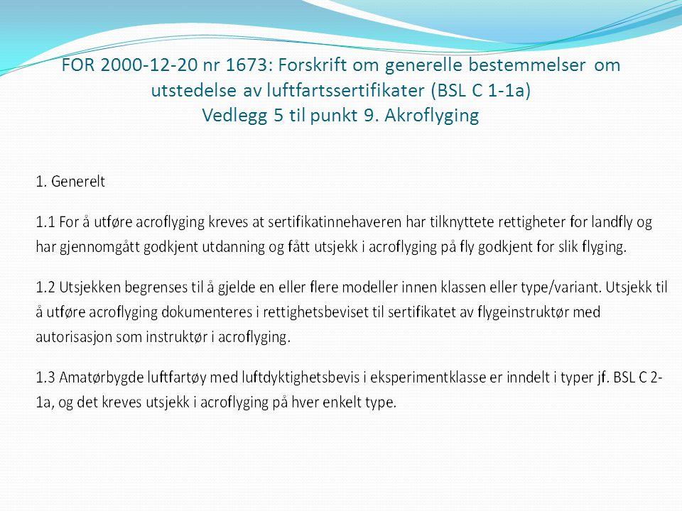 FOR 2000-12-20 nr 1673: Forskrift om generelle bestemmelser om utstedelse av luftfartssertifikater (BSL C 1-1a) Vedlegg 5 til punkt 9.