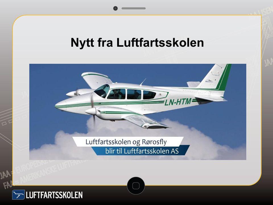 Fusjon med Rørosfly Ny ATO innen 8.april 2014 Simulatortilbud: FSTD og samarbeid med CAE Privatflyger.no, ny rekrutteringsportal Utdannings APP og revisjon av PPL - kurs Modulær trafikkflygerutdanning i Norge