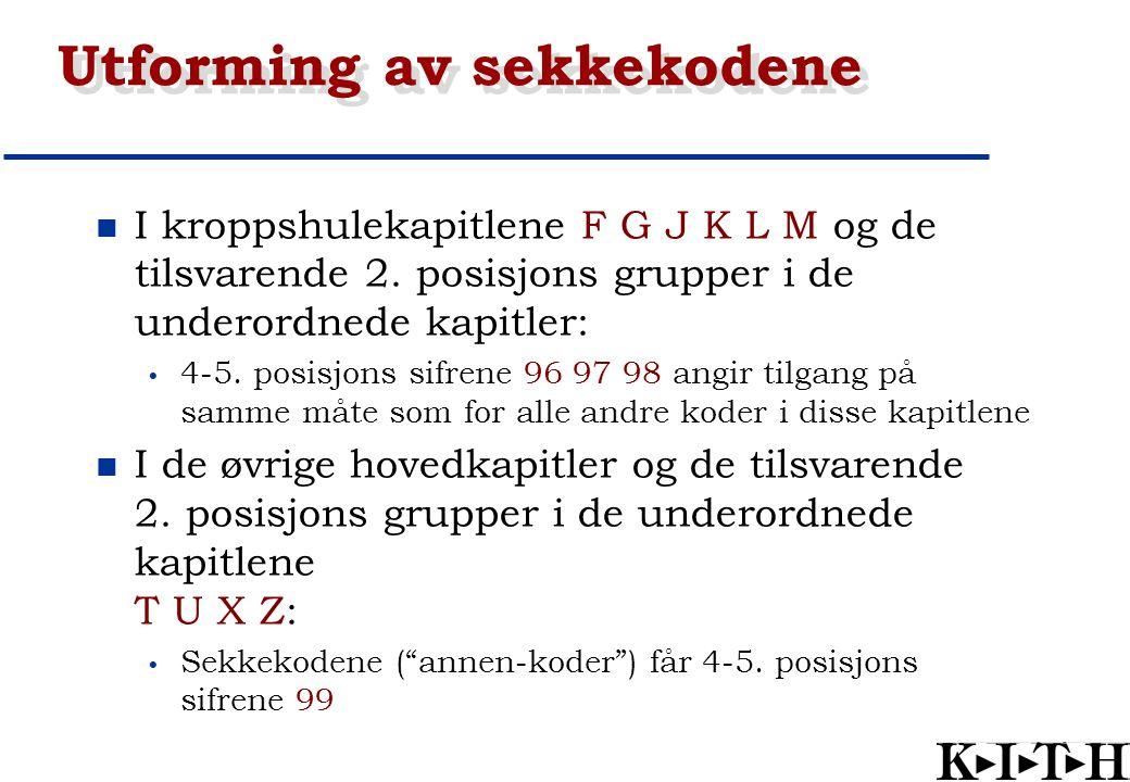 Utforming av sekkekodene I kroppshulekapitlene F G J K L M og de tilsvarende 2. posisjons grupper i de underordnede kapitler: 4-5. posisjons sifrene 9