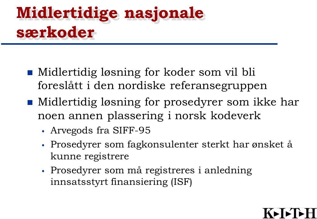 Midlertidige nasjonale særkoder Midlertidig løsning for koder som vil bli foreslått i den nordiske referansegruppen Midlertidig løsning for prosedyrer