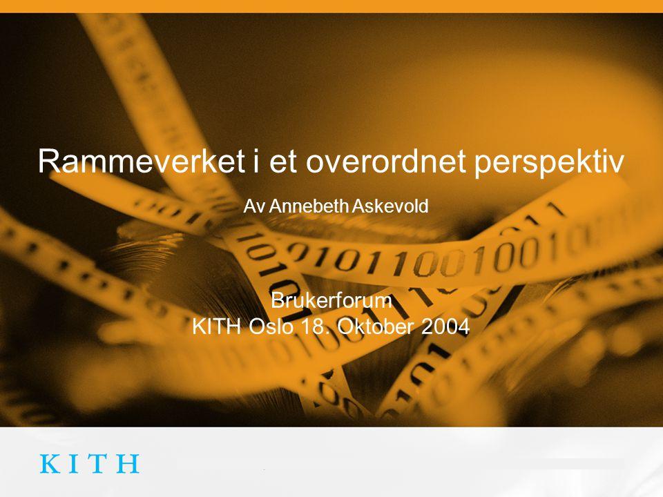 Rammeverket i et overordnet perspektiv  Annebeth Askevold HelsIT, 5.09.2003 Hva er rammeverket ebXML = Electronical Buisness XML Verdensomspennende prosjekt for å standardisere utveksling av elektroniske business data.