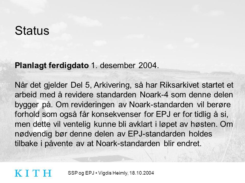 SSP og EPJ Vigdis Heimly, 18.10.2004 Status Planlagt ferdigdato 1.
