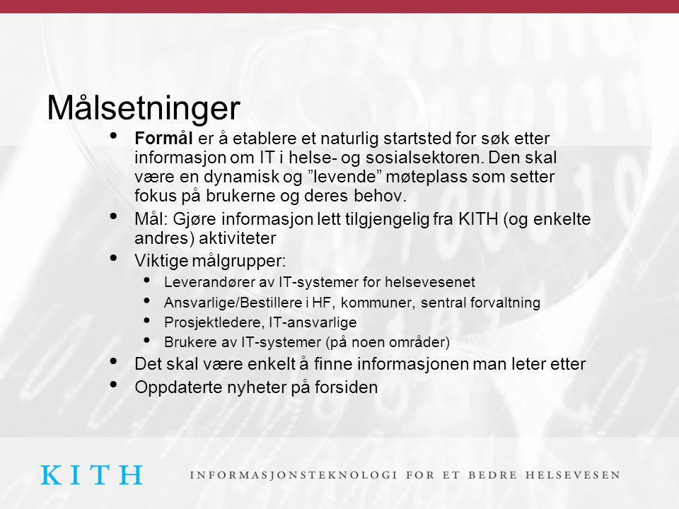 """Målsetninger Formål er å etablere et naturlig startsted for søk etter informasjon om IT i helse- og sosialsektoren. Den skal være en dynamisk og """"leve"""