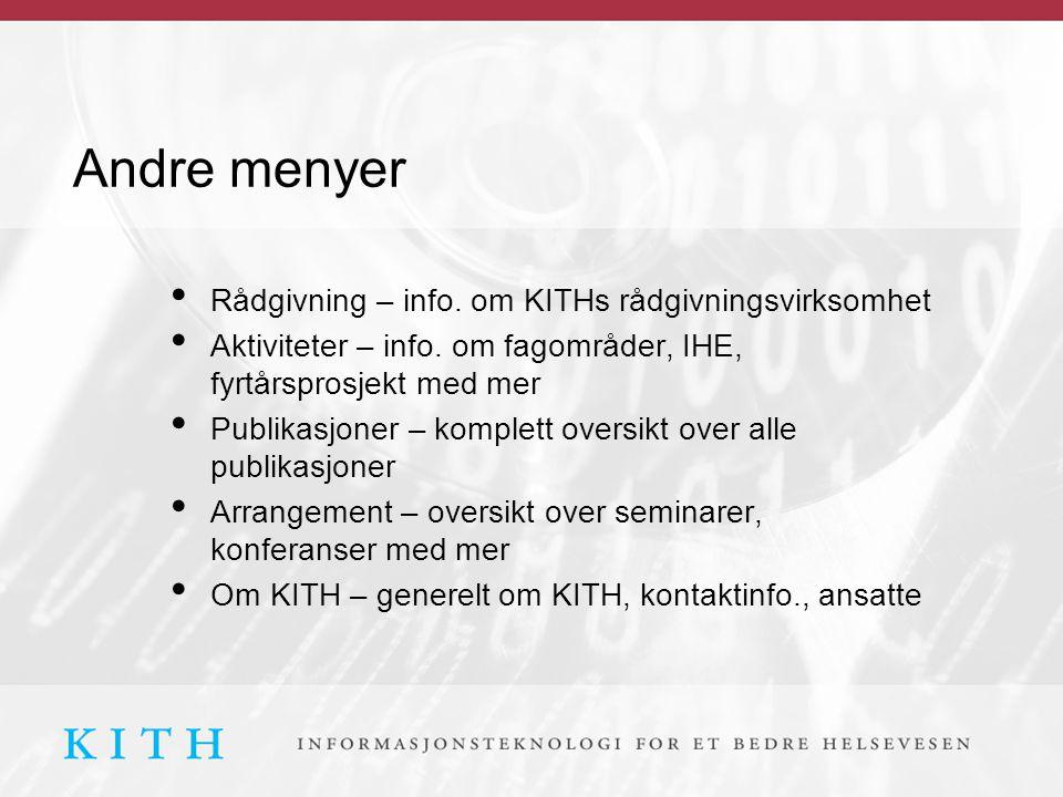 Andre menyer Rådgivning – info. om KITHs rådgivningsvirksomhet Aktiviteter – info. om fagområder, IHE, fyrtårsprosjekt med mer Publikasjoner – komplet
