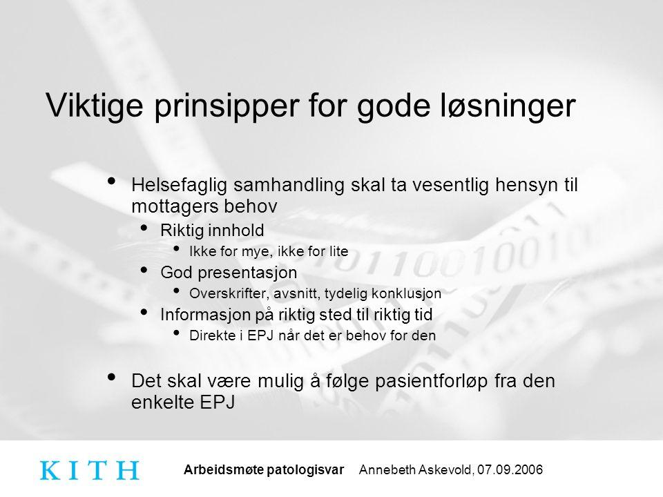 Arbeidsmøte patologisvar Annebeth Askevold, 07.09.2006 Utfordringer Sikre entydig overføring av kodet informasjon Hvilke XML-attributter og kodeverdier skal benyttes for å dekke avkrysningsfelt som benyttes i dag.