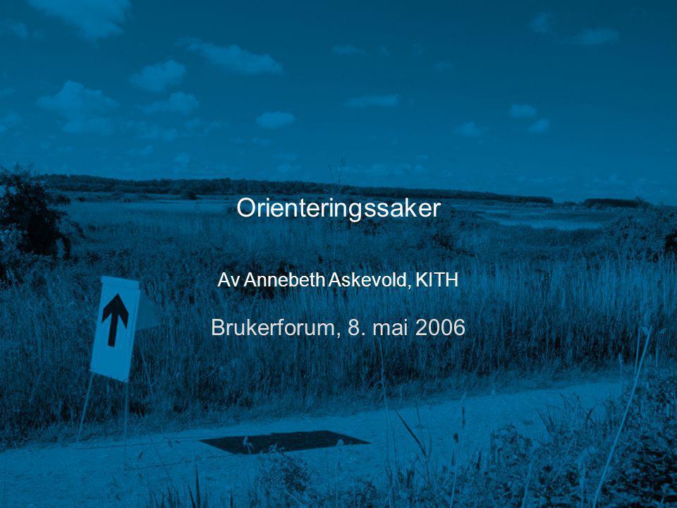Brukerforum vår 2006 Annebeth Askevold Orienteringssaker Av Annebeth Askevold, KITH Brukerforum, 8.
