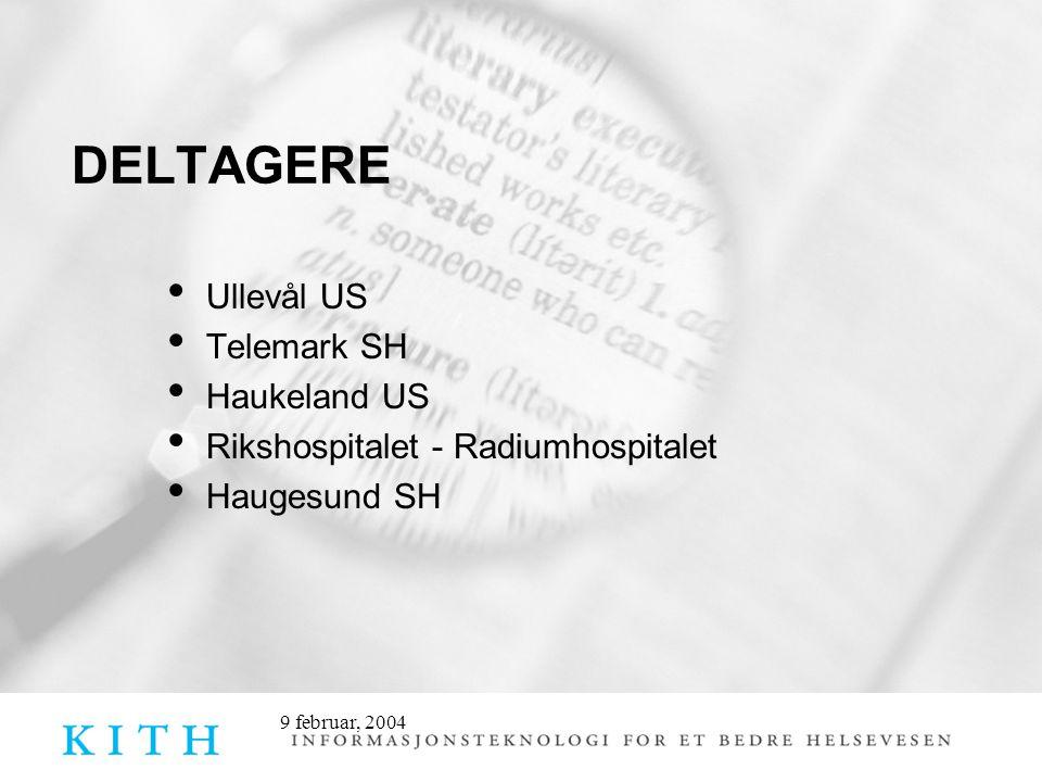 9 februar, 2004 DELTAGERE Ullevål US Telemark SH Haukeland US Rikshospitalet - Radiumhospitalet Haugesund SH