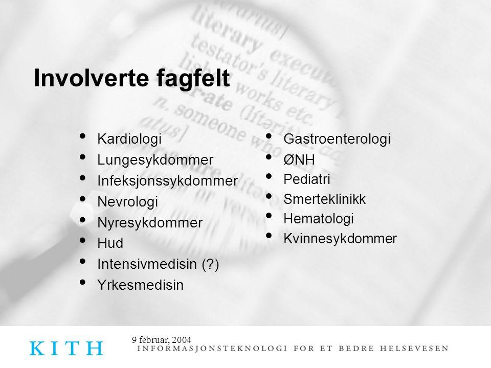 9 februar, 2004 Involverte fagfelt Kardiologi Lungesykdommer Infeksjonssykdommer Nevrologi Nyresykdommer Hud Intensivmedisin (?) Yrkesmedisin Gastroen