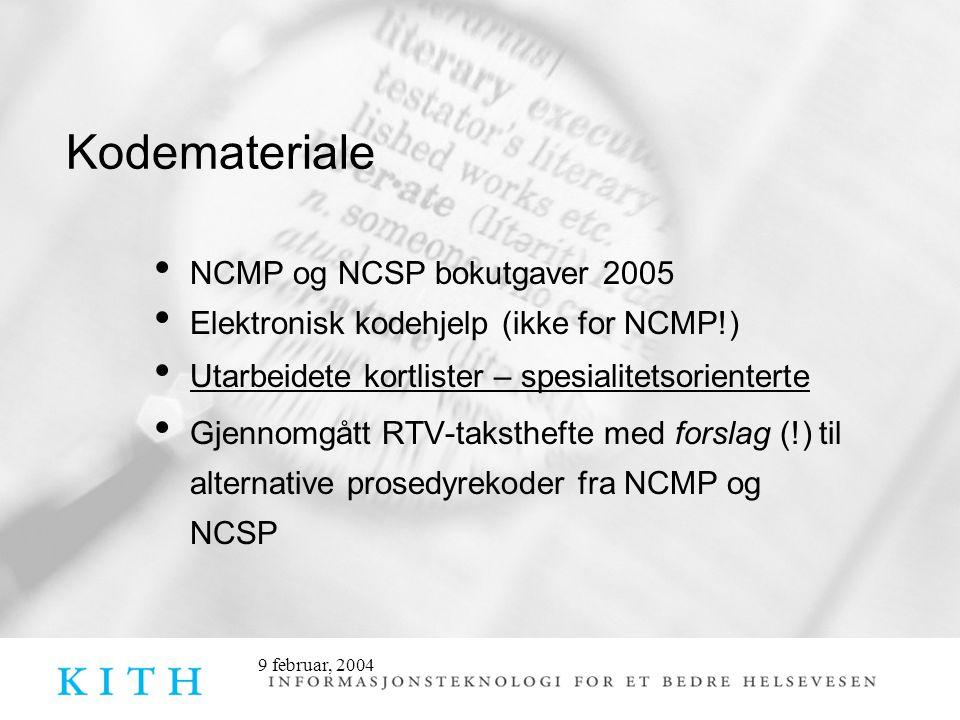 9 februar, 2004 Kodemateriale NCMP og NCSP bokutgaver 2005 Elektronisk kodehjelp (ikke for NCMP!) Utarbeidete kortlister – spesialitetsorienterte Gjen
