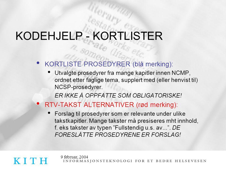9 februar, 2004 KODEHJELP - KORTLISTER KORTLISTE PROSEDYRER (blå merking): Utvalgte prosedyrer fra mange kapitler innen NCMP, ordnet etter faglige tema, supplert med (eller henvist til) NCSP-prosedyrer.