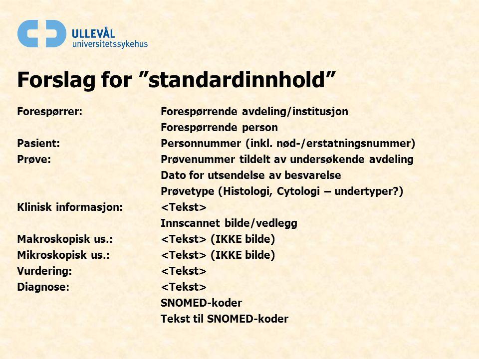 Forslag for standardinnhold Forespørrer: Forespørrende avdeling/institusjon Forespørrende person Pasient:Personnummer (inkl.