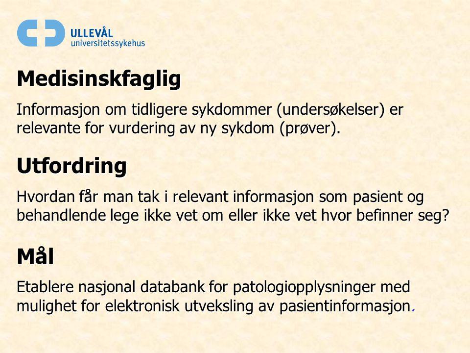Medisinskfaglig Informasjon om tidligere sykdommer (undersøkelser) er relevante for vurdering av ny sykdom (prøver).